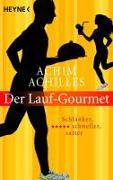 Cover-Bild zu Der Lauf-Gourmet von Achilles, Achim