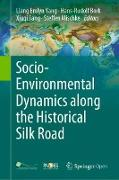 Cover-Bild zu Yang, Liang Emlyn (Hrsg.): Socio-Environmental Dynamics along the Historical Silk Road