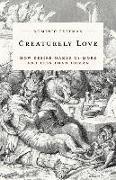 Cover-Bild zu Pettman, Dominic: Creaturely Love