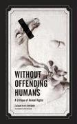 Cover-Bild zu Fontenay, Elisabeth de: Without Offending Humans