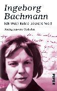 Cover-Bild zu Bachmann, Ingeborg: Ich weiß keine bessere Welt