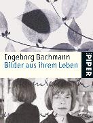 Cover-Bild zu Bachmann, Ingeborg: Bilder aus ihrem Leben