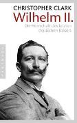 Cover-Bild zu Clark, Christopher: Wilhelm II