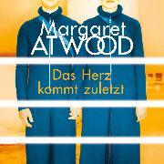 Cover-Bild zu Das Herz kommt zuletzt (Audio Download) von Atwood, Margaret
