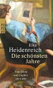 Cover-Bild zu Heidenreich, Elke: Die schönsten Jahre