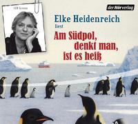 Cover-Bild zu Heidenreich, Elke: Am Südpol, denkt man, ist es heiss