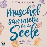 Cover-Bild zu Bindrum, Victoria: Muschelsammeln für die Seele (Audio Download)