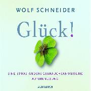 Cover-Bild zu Schneider, Wolf: Glück! (Audio Download)