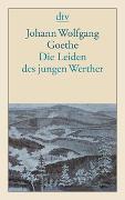 Cover-Bild zu Goethe, Johann Wolfgang von: Die Leiden des jungen Werther
