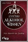 Cover-Bild zu Nebel, Julian: Unnützes Alkoholwissen