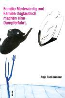 Cover-Bild zu Tuckermann, Anja: Familie Merkwürdig und Familie Unglaublich machen eine Dampferfahrt