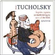 Cover-Bild zu Tucholsky, Kurt: Es geht nirgends so merkwürdig zu wie auf der Welt