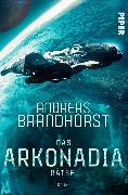 Cover-Bild zu Brandhorst, Andreas: Das Arkonadia-Rätsel (eBook)