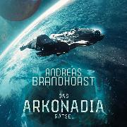 Cover-Bild zu Brandhorst, Andreas: Das Arkonadia-Rätsel (Audio Download)