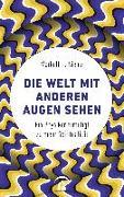 Cover-Bild zu Die Welt mit anderen Augen sehen von Niemz, Markolf H.