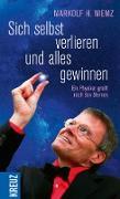 Cover-Bild zu Sich selbst verlieren und alles gewinnen (eBook) von Niemz, Markolf H.