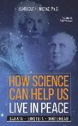 Cover-Bild zu How Science Can Help Us Live In Peace von Niemz, Markolf H