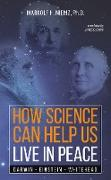 Cover-Bild zu How Science Can Help Us Live In Peace (eBook) von Niemz, Markolf H.