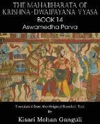 Cover-Bild zu Vyasa, Krishna-Dwaipayana: The Mahabharata of Krishna-Dwaipayana Vyasa Book 14 Aswamedha Parva