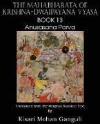 Cover-Bild zu Vyasa, Krishna-Dwaipayana: The Mahabharata of Krishna-Dwaipayana Vyasa Book 13 Anusasana Parva