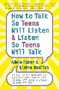 Cover-Bild zu Faber, Adele: How to Talk so Teens Will Listen and Listen so Teens Will