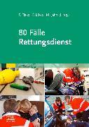 Cover-Bild zu Flake, Frank (Hrsg.): 80 Fälle Rettungsdienst