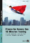 Cover-Bild zu Wolff, Julien: Fitness for Heroes: Das 10-Minuten-Training