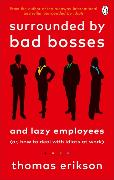 Cover-Bild zu Surrounded by Bad Bosses and Lazy Employees von Erikson, Thomas