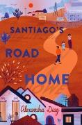 Cover-Bild zu Diaz, Alexandra: Santiago's Road Home (eBook)
