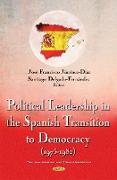 Cover-Bild zu Jimenez-Diaz, Jose Francisco (Hrsg.): Political Leadership in the Spanish Transition to Democracy (1975-1982)