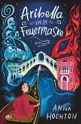 Cover-Bild zu Hoghton, Anna: Aribella und die Feuermaske