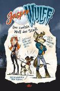 Cover-Bild zu Wulff, Jasper: Jasper Wulff - Der coolste Wolf der Stadt