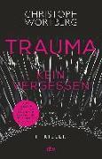 Cover-Bild zu Wortberg, Christoph: Trauma - Kein Vergessen
