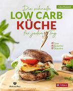 Cover-Bild zu Hauser, Lisa: Die schnelle Low Carb Küche für jeden Tag