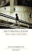 Cover-Bild zu Gauss, Karl-Markus: Von nah, von fern