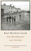 Cover-Bild zu Gauss, Karl-Markus: Die Hundeesser von Svinia