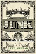 Cover-Bild zu Akhtar, Ayad: Junk: A Play