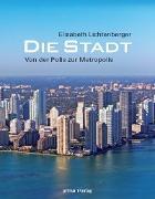 Cover-Bild zu Die Stadt (eBook) von Lichtenberger, Elisabeth