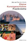 Cover-Bild zu Kleine Kunstgeschichte Frankreichs (eBook) von Droste, Thorsten