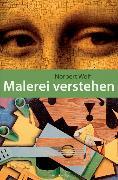 Cover-Bild zu Malerei verstehen (eBook) von Wolf, Norbert
