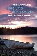 Cover-Bild zu Land unter dem Nordlicht (eBook) von Halmesvirta, Anssi (Hrsg.)