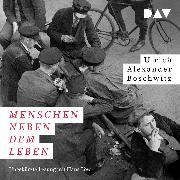 Cover-Bild zu Boschwitz, Ulrich Alexander: Menschen neben dem Leben (Audio Download)