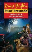 Cover-Bild zu Blyton, Enid: Fünf Freunde und der Spuk um Mitternacht