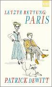 Cover-Bild zu deWitt, Patrick: Letzte Rettung: Paris