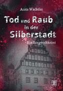 Cover-Bild zu Wächtler, Anita: Tod und Raub in der Silberstadt