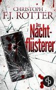 Cover-Bild zu Rotter, Christoph F.J.: Der Nachtflüsterer