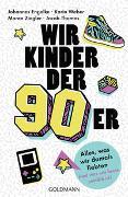 Cover-Bild zu Engelke, Johannes: Wir Kinder der Neunziger