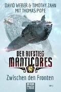 Cover-Bild zu Weber, David: Der Aufstieg Manticores: Zwischen den Fronten