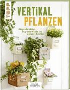 Cover-Bild zu Vertikal pflanzen (KREATIV.INSPIRATION) von Skudlik, Lena