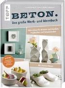 Cover-Bild zu Beton. Das große Werk- und Ideenbuch von Landes, Maria
